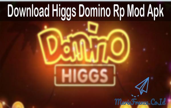 Download Higgs Domino Rp Mod Apk
