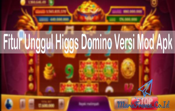 Fitur Unggul Higgs Domino Versi Mod Apk