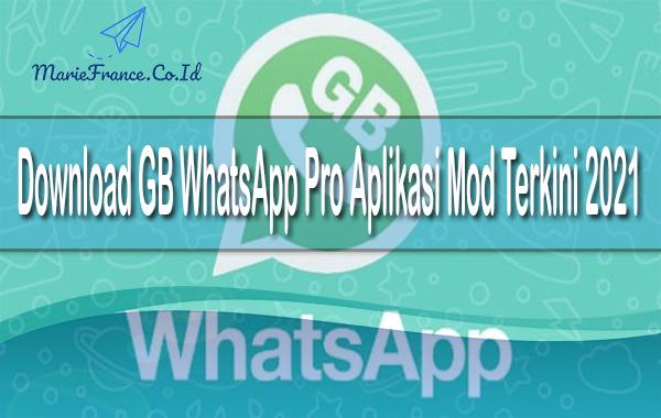 Download GB WhatsApp Pro Aplikasi Mod Terkini 2021